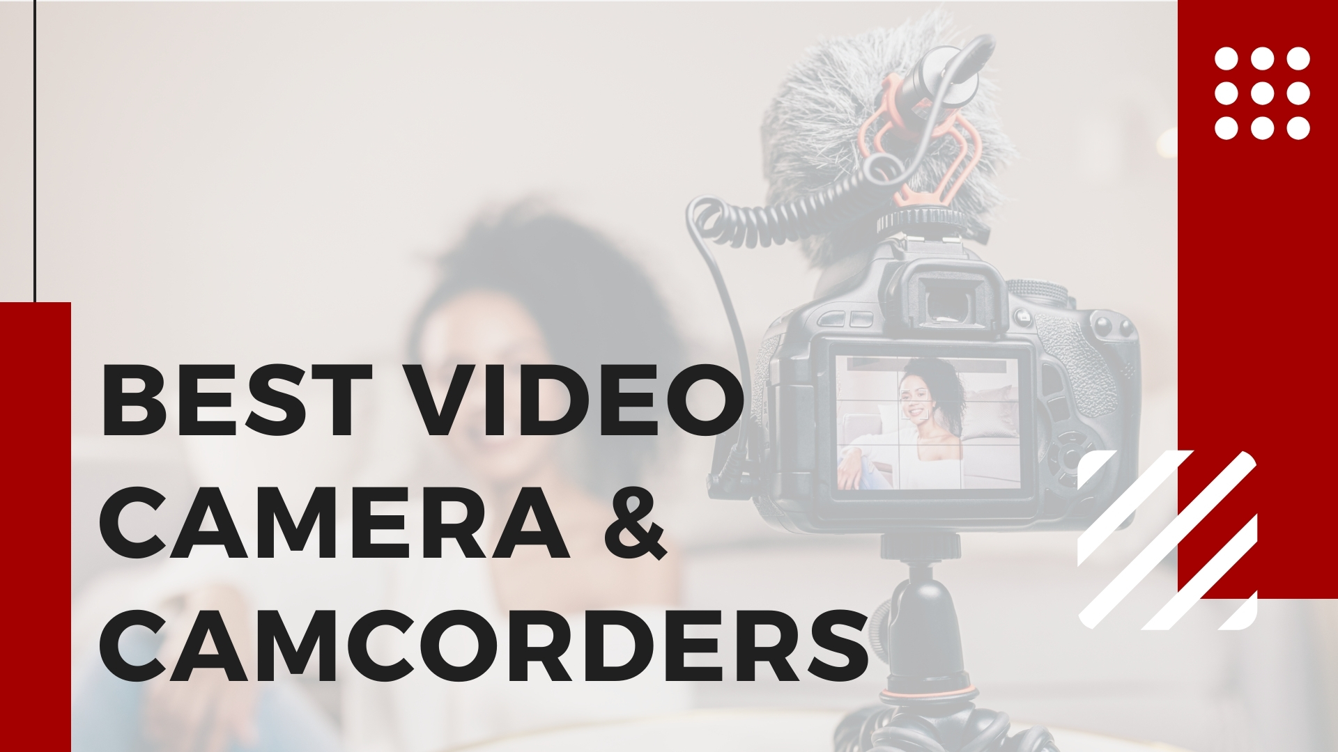 Read more about the article 9 Best Video Camera of 2021 (Top Picks With Samples)